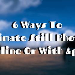 6 formas de animar fotos fijas en línea o con aplicaciones
