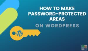 Cómo proteger con contraseña páginas de su web WordPress