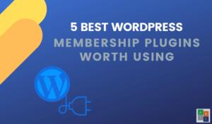 Los 5 mejores plugins de membresía de WordPress que vale la pena usar