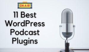 Los 11 mejores plugins de podcasts de WordPress