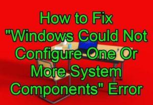 """Cómo reparar el error """"Windows no pudo configurar uno o más componentes del sistema"""""""