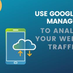 Cómo utilizar Google Tag Manager para analizar el tráfico de su sitio web