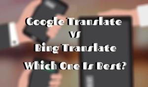 Traductor de Google vs.Traductor de Bing: ¿cuál es el mejor?